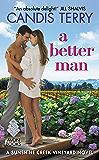 A Better Man: A Sunshine Creek Vineyard Novel (Sunshine Creek Vinyard Book 1)