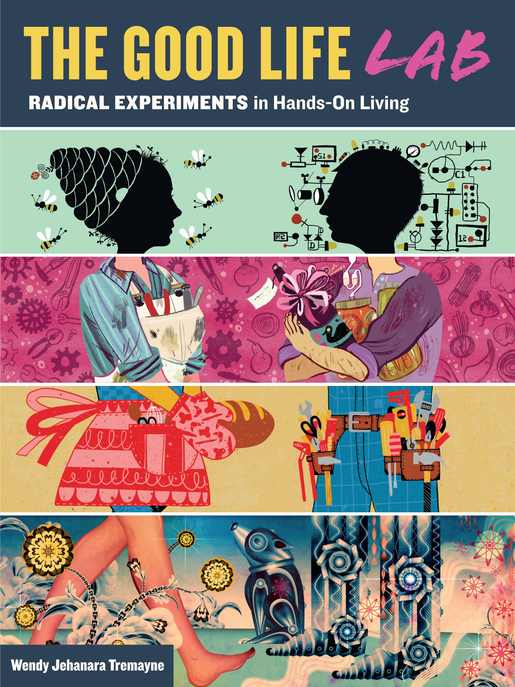 The Good Life Lab: Radical Experiments in Hands-On Living pdf epub