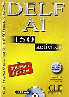 Delf A1: 150 Activites: Le Nouvel Entrainez-Vous (French Edition)