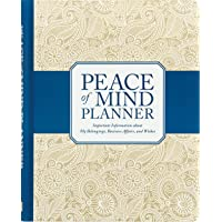 Peace of Mind Planner: Important Information about My Belongings, Business Affairs...
