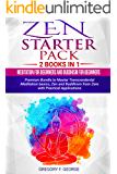 Zen: Starter Pack 2 Books in 1: Meditation for Beginners and Buddhism for Beginners - Premium Bundle to Master Transcendental Meditation basics, Zen and Buddhism from Zero with Practical Applications