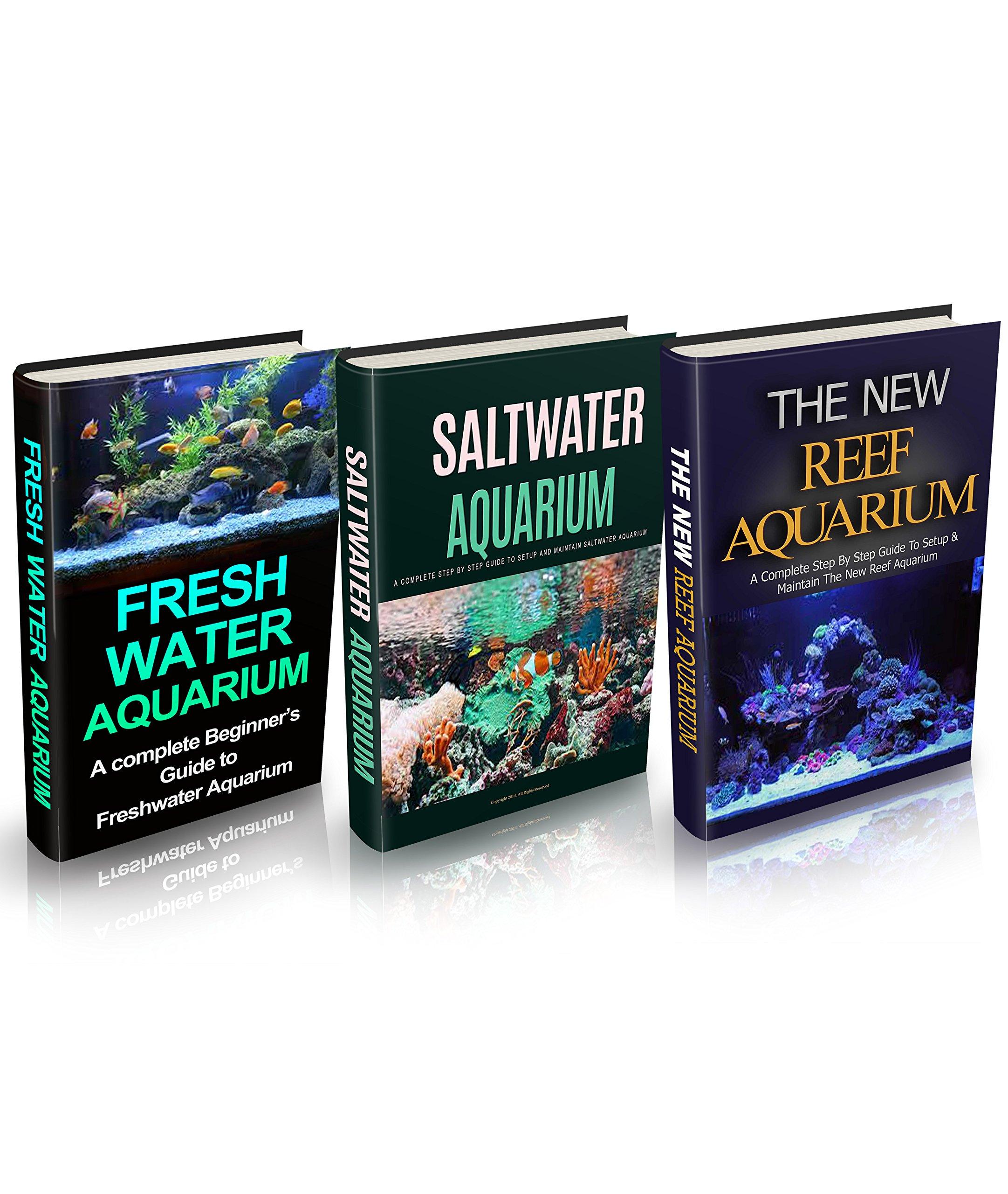 Aquariums  Aquariums Box Set  3 In 1   Freshwater Aquarium + Saltwater Aquarium + Reef Aquarium Setup And Maintenance Guide  A Complete Aquarium Guide For ... Saltwater Aquarium   English Edition