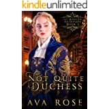 Not Quite a Duchess: A Sweet Victorian Action Adventure Historical Romance (The Boston Heiresses Book 1)