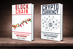 Bitcoin: 2 Manuscripts: Blockchain; Cryptocurrency (Cryptocurrency; Bitcoin; Blockchain; Ethereum Book 4)