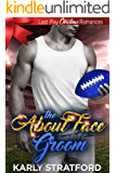 The About Face Groom: Last Play Christmas Romances