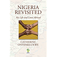Nigeria Revisited: My Life and Loves Abroad