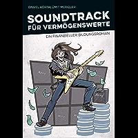 Soundtrack für Vermögenswerte: Finde die persönliche Freiheit mit vielen Vorschlägen für deinen Weg in die finanzielle Unabhängigkeit