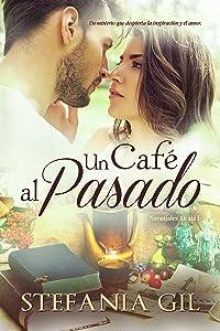 Un café al pasado (Naranjales Alcalá nº 1) (Spanish Edition)