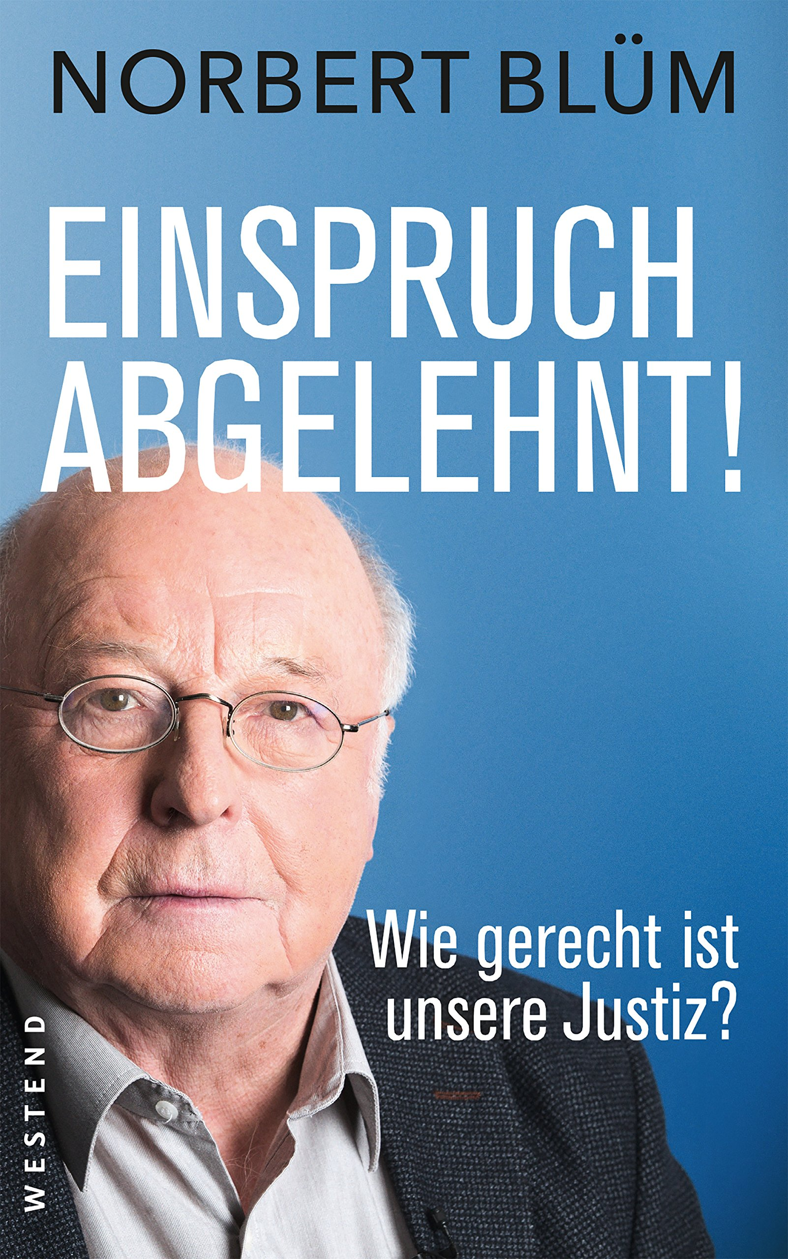 Einspruch abgelehnt!: Wie gerecht ist unsere Justiz?: Amazon.de ...