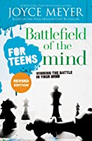 Battlefield Of The Mind For Teens: Winning The