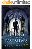 Living with Your Past Selves (Spell Weaver Book 1)
