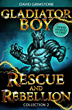 Gladiator Boy: Rescue and Rebellion: Three Stories in One Collection 2