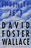 By David Foster Wallace: Infinite Jest: A Novel