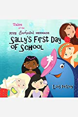 Sally's First Day of School (Tales of the Five Enchanted Mermaids Book 3) Kindle Edition