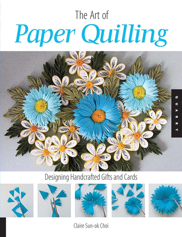 Quayside Publishing QU-386 Quarry Books-The Art of Paper Quilling Claire Sun-Ok Choi Papercrafts Handicrafts Arts & Crafts