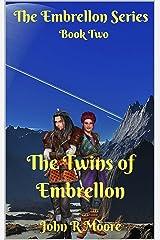 The Twins of Embrellon: Book Two of the Embrellon Series Kindle Edition