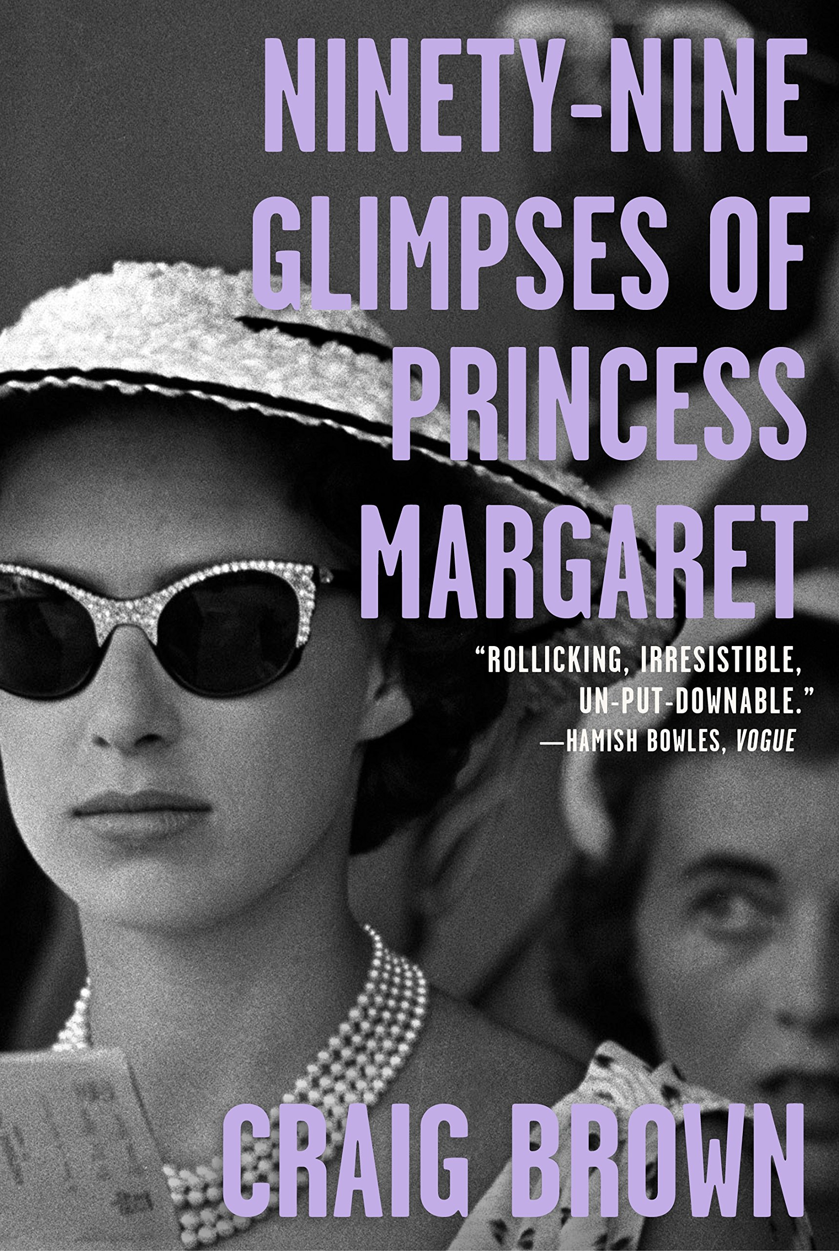 Ninety-Nine Glimpses of Princess Margaret: Brown, Craig: 9780374906047: Amazon.com: Books