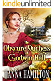 The Obscure Duchess of Godwin Hall: A Historical Regency Romance Novel