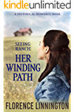 Her Winding Path (Seeing Ranch) (A Historical Romance Book)