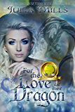 For The Love Of Her Dragon (Dragon Guard Series Book 4)