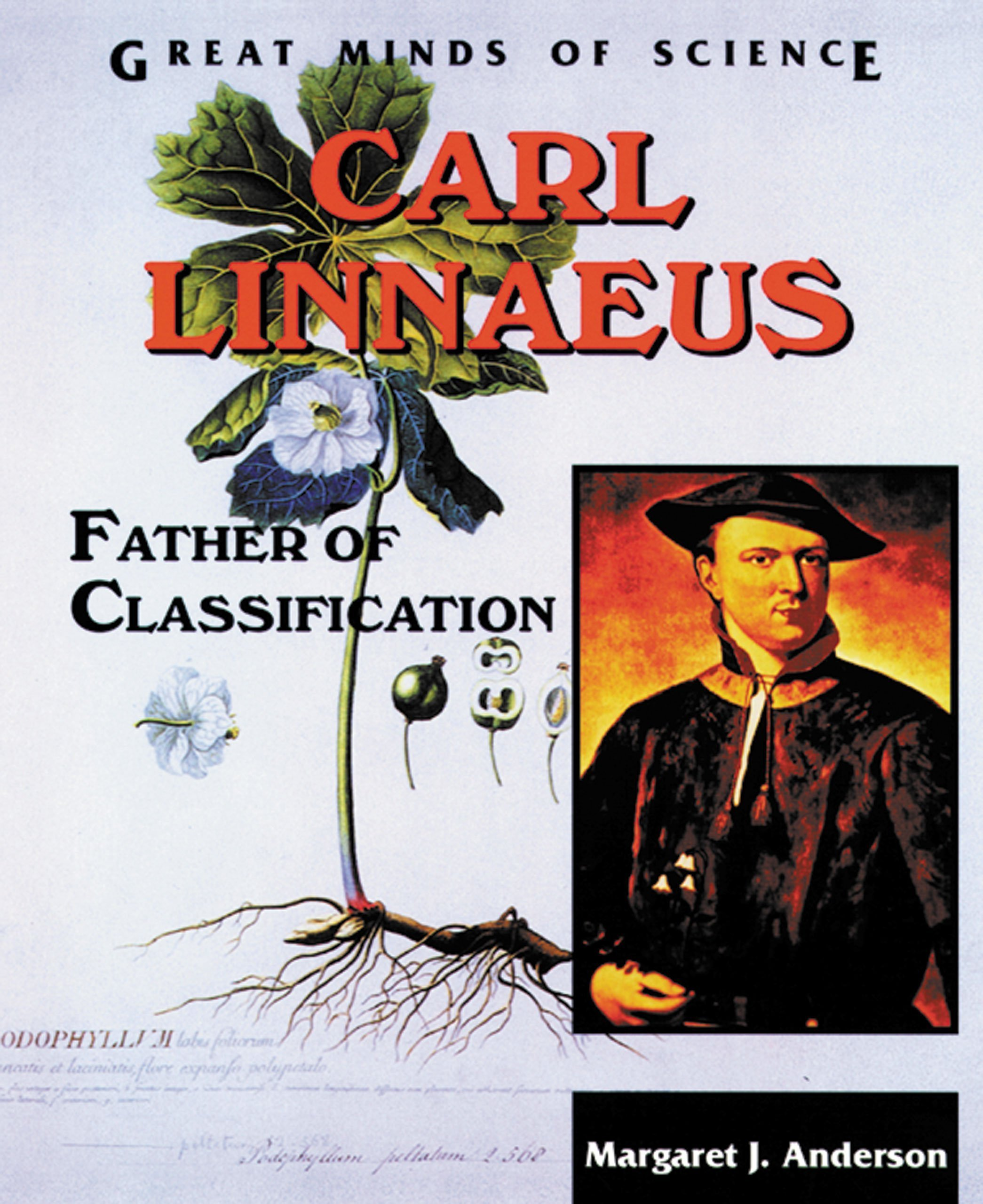 Carl Linnaeus: Father of Classification (Great Minds of Science)
