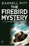 The Firebird Mystery: A Steampunk Detective Novel (A Jack Mason Adventure)