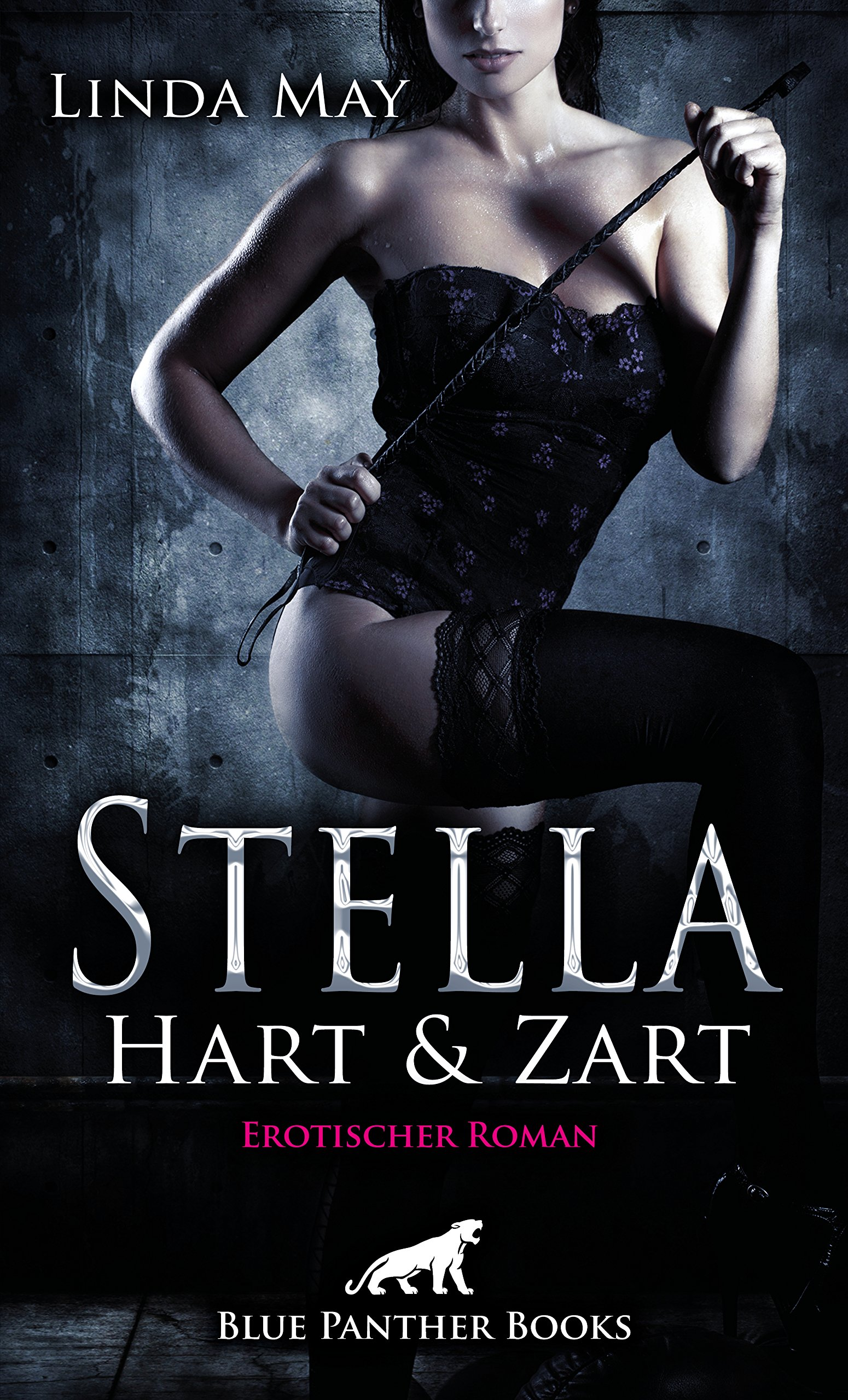 Stella - Hart und Zart | Erotischer Roman Taschenbuch – 30. Juni 2018 Linda May blue panther books 3862777731 FICTION / Erotica / General
