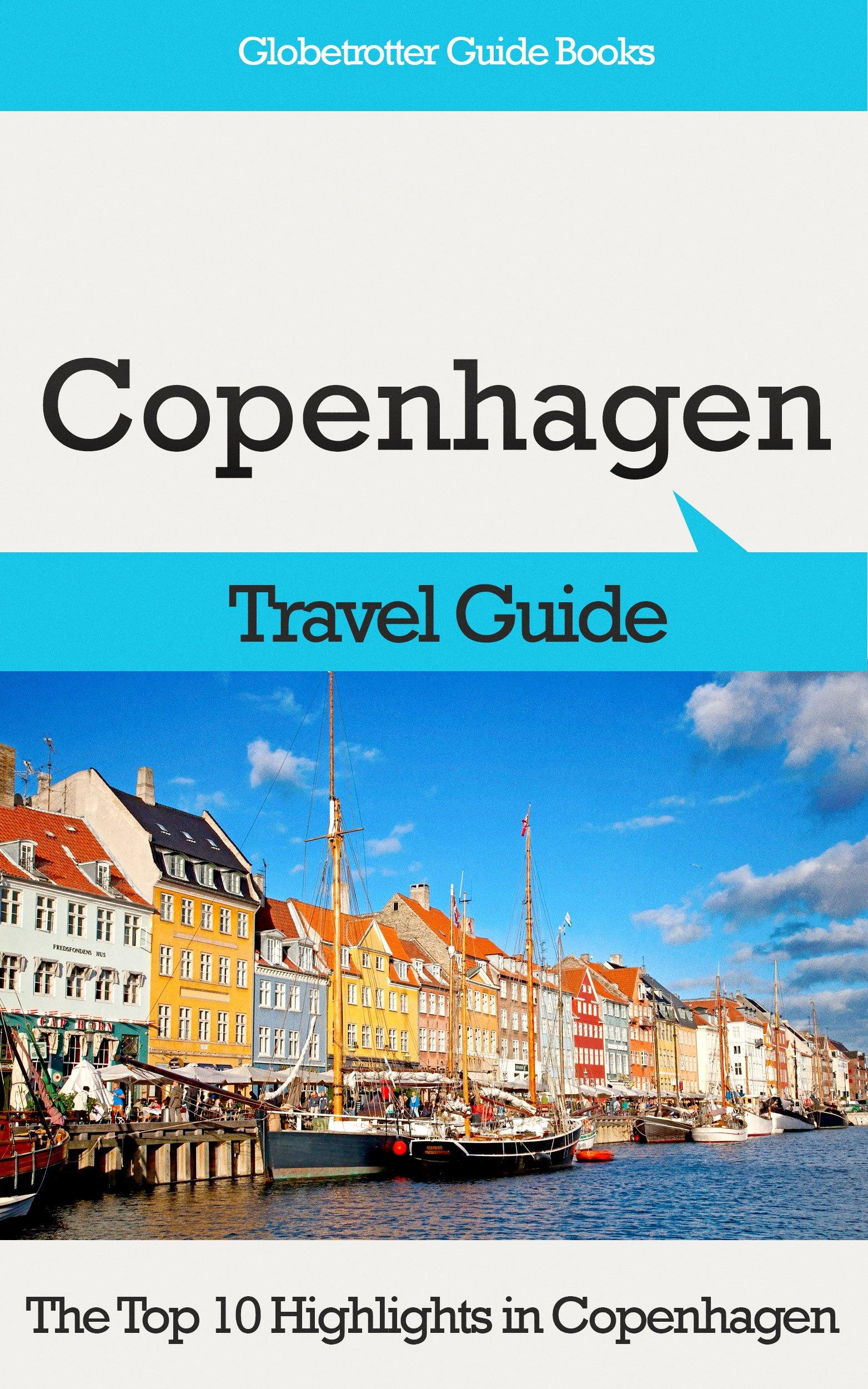 Copenhagen Travel Guide  The Top 10 Highlights In Copenhagen  Globetrotter Guide Books   English Edition