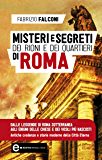Misteri e segreti dei rioni e dei quartieri di Roma (eNewton Manuali e Guide)