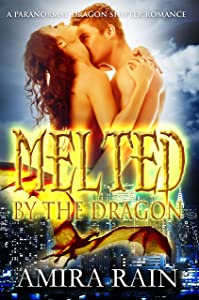Melted By The Dragon: A Paranormal Dragon Shifter Romance