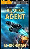The Chiral Agent – A Military Science Fiction Thriller: Biogenesis War Book 1 (The Biogenesis War)