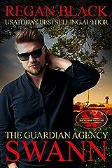 Swann: Brotherhood Protectors World (The Guardian Agency) Kindle Edition