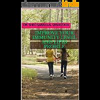 IMPROVE YOUR IMMUNITY LEVEL AND LIPID PROFILE (English Edition)