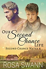 Our Second Chance Life (Second Chance Mates 8): MM Alpha/Omega Mpreg Romance Kindle Edition