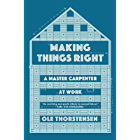 Making Things Right: A Master Carpenter at Work (English Edition)