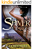 Shiver Her Timbers (The Plundered Chronicles Book 2)