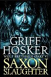 Saxon Slaughter (Wolf Brethren Book 6)