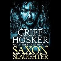 Saxon Slaughter (Wolf Brethren Book 6) (English Edition)