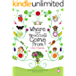 Where Does Broccoli Come From? A Book of Vegetables (Whole Foods Guidebooks for Early Readers 2)