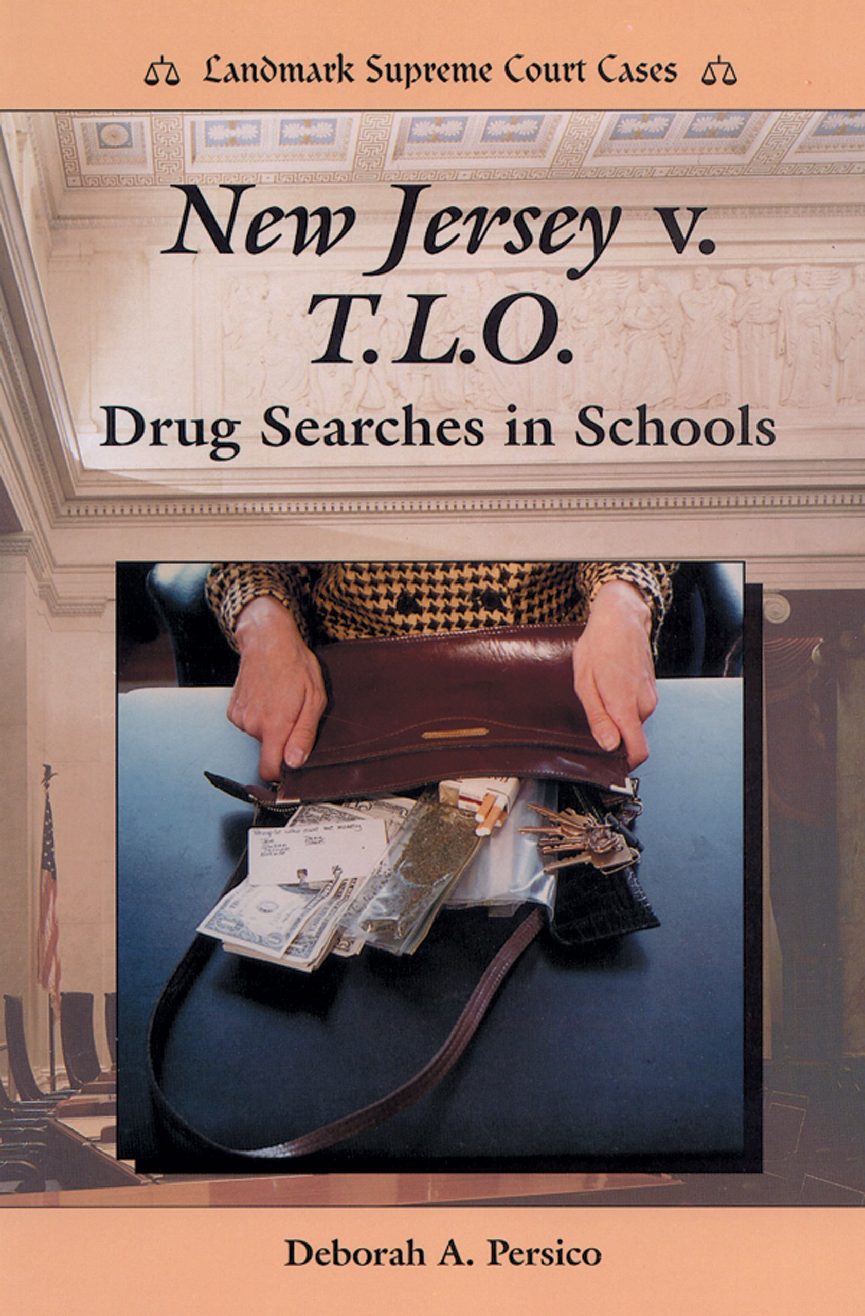 com new jersey v t l o drug searches in schools  com new jersey v t l o drug searches in schools landmark supreme court cases 9780894909696 deborah a persico books