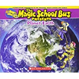 Magic School Bus Presents: Planet Earth: A Nonfiction Companion to the Original Magic School Bus Series