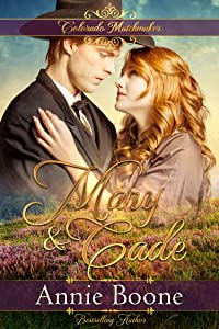 Mary and Cade (Colorado Matchmakers Book 7)
