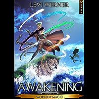 Awakening: A LitRPG/GameLit Series (World of Magic Book 1)