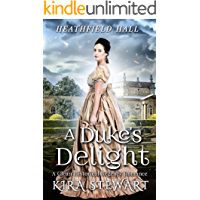 A Duke's Delight: A Clean Historical Regency Romance (Heathfield Hall)