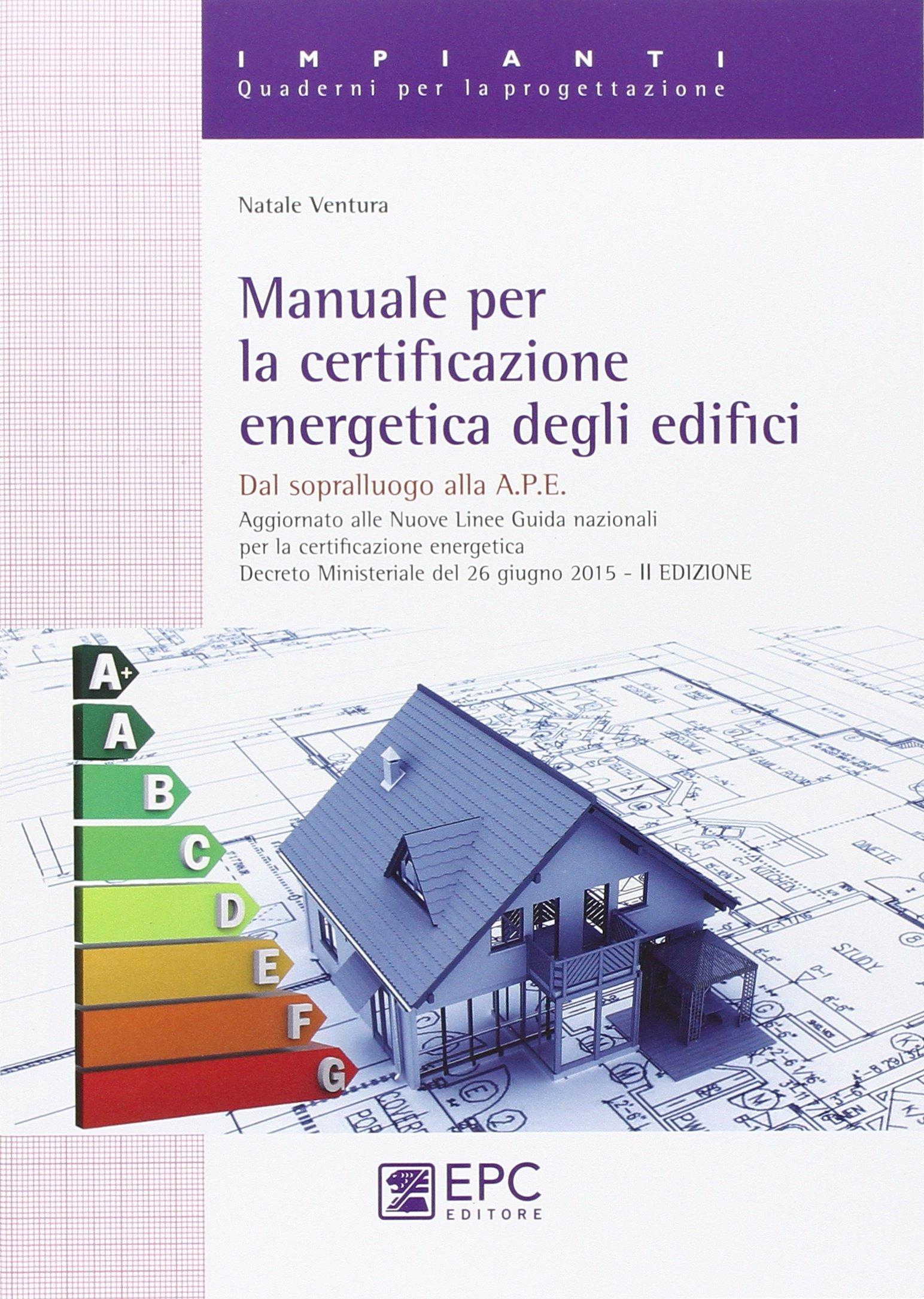 Amazon.it: Manuale per la certificazione energetica degli edifici - Natale  Ventura - Libri
