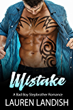 Mistake: A Bad Boy Stepbrother Romance