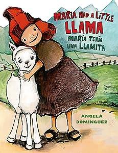 Maria Had a Little Llama / María Tenía Una Llamita (Pura Belpre Honor Books - Illustration Honor) (Spanish Edition)