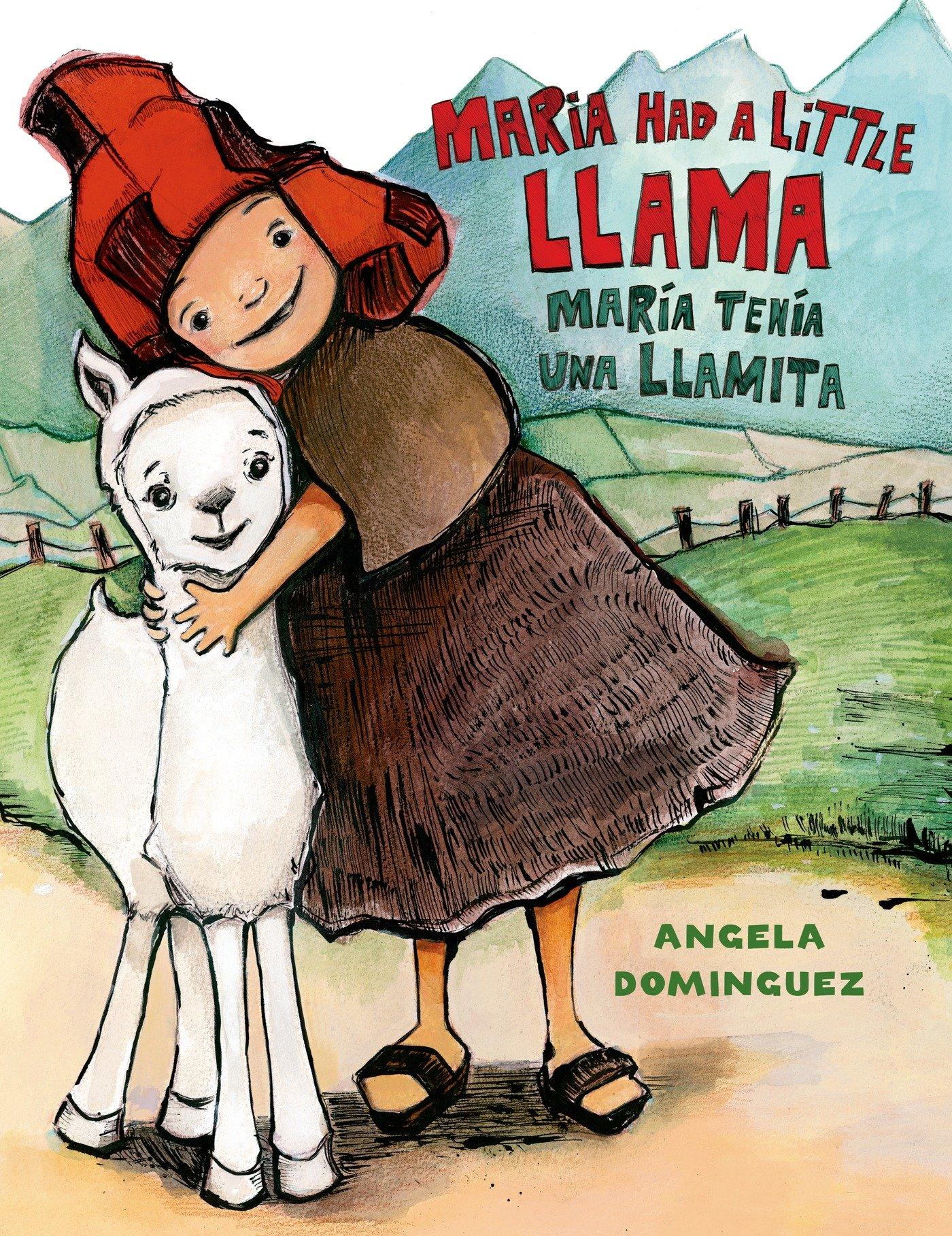 Maria Had A Little Llama Tenia Una Llamita Pura Belpre Honor Books