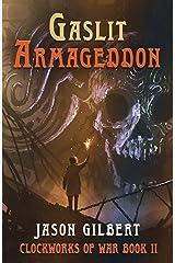 Gaslit Armageddon (Clockworks of War Book 2) Kindle Edition