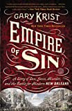 Empire of Sin: A Story of Sex, Jazz, Murder, and the Battle for Modern New Orleans